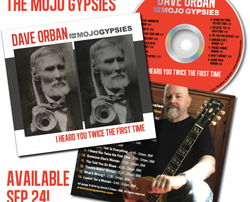 "The Mojo Gypsies new CD, ""I Heard You Twice the First Time"""